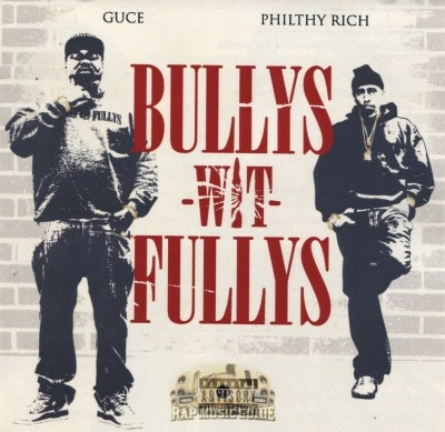 Guce & Philthy Rich - Bullys Wit Fullys