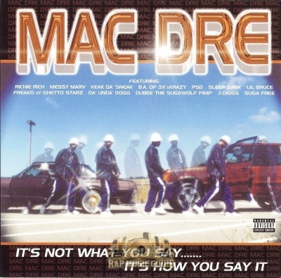 Mac Dre - It's Not What You Say... Its How You Say It