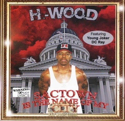 H-Wood - Sactown Is The Name Of My City