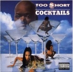 Too Short - Cocktails