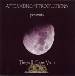 After Midnight Productions Presents - Things II Come Vol. 1