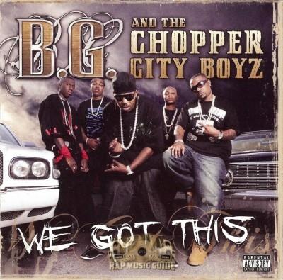 B.G. & The Chopper City Boyz - We Got This