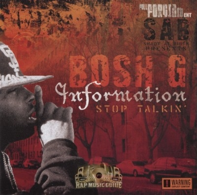 Bosh G - Information Stop Talkin'