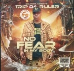 Trip Da Ruler - No Fear In My Body