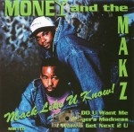 Money And The Makz - Mack Like U Know!