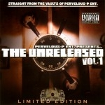 Pervelous P. Ent Presents - The Unreleased Vol.1