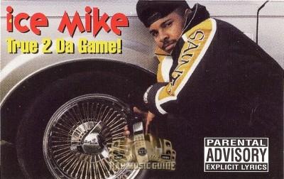 Ice Mike - True 2 Da Game