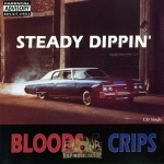 Bloods & Crips - Steady Dippin'