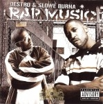 Destro & Slowe Burna - Rap Music