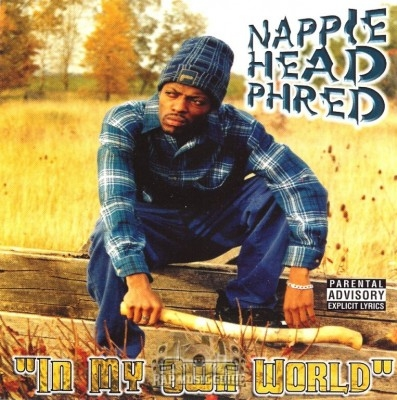 Nappie Head Phred - In My Own World