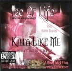 Ice Or Life - Killa Like Me