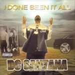 DC Santana - I Done Seen It All
