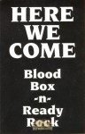 Blood Box n Ready Rock - Here We Come