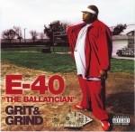 E-40 - The Ballatician - Grit & Grind
