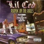 Lil Ced - Playin' By The Rules