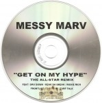 Messy Marv - Get On My Hype Remix