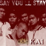 Kai - Say You'll Stay