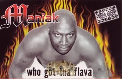 Maniak - Who Got Tha Flava