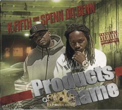 K Fifth & Spenn Da Benn - Products Of The Game