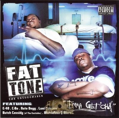 Fat Tone - I'mma Get'cha