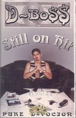 D-Bo$$ (Pure Devocion) - Still On HIt