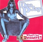 DJ P - What's For Dessert?