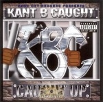 Kant Be Caught - Caught Up