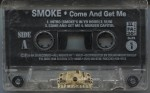 Smoke - Come And Get Me