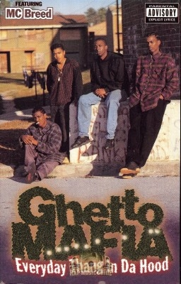 Ghetto Mafia - Everyday Thang In Da Hood