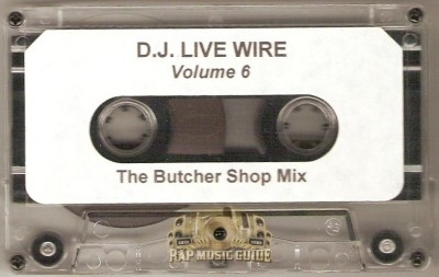 D.J. Live Wire - The Butcher Shop Mix Volume 6