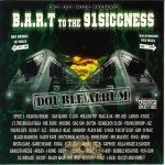 Tact Out Muzik Presents - B.A.R.T To The 91Siccness