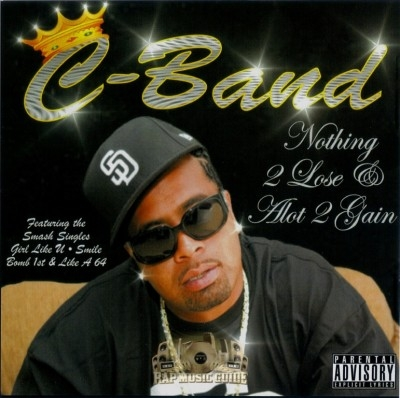C-Band - Nothing 2 Lose & Alot 2 Gain