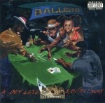 Ballers - A Day Late & A Dollar Short