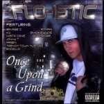 Flo-Istic - Once Upon A Grind