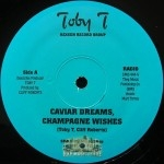 Toby T - Caviar Dreams, Champagne Wishes