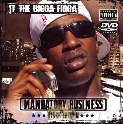 JT The Bigga Figga - Mandatory Business - Block Edition