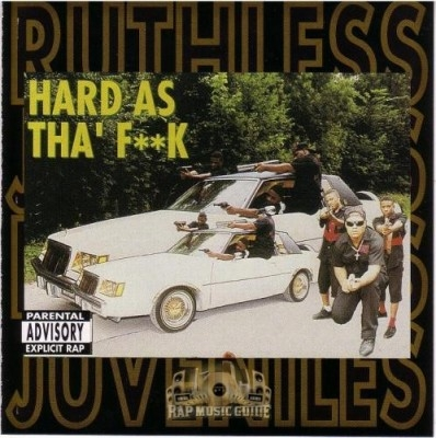 Ruthless Juveniles - Hard As Tha Fuck