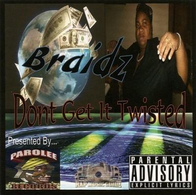 Braidz - Don't Get It Twisted