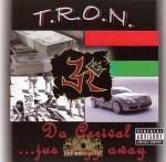 T.R.O.N. - Da Arrival...Jus Dayz Away