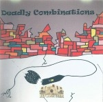 Deadly Combinations - Deadly Combinations