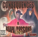 Da Reapa - Consequence & Reapa/Cussions