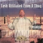 Playamack - Cash Affiliated From A Thug