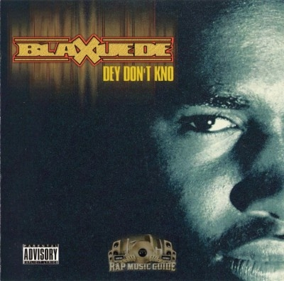Blaxuede - Dey Don't Kno