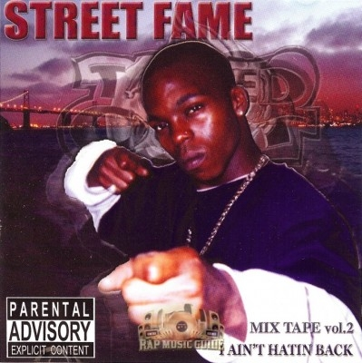 Street Fame - I Ain't Hatin Back Mix Tape Vol. 2