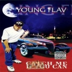 Young Flav - Catch Me If You Can