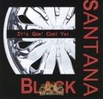 Santana Black - It's Gon' Cost Ya!