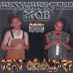 Resurrected Mob - Dead Or Alive
