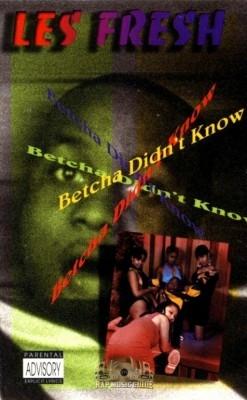 Les Fresh - Betcha Didn't Know