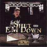 Young Cap - Shut Em Down