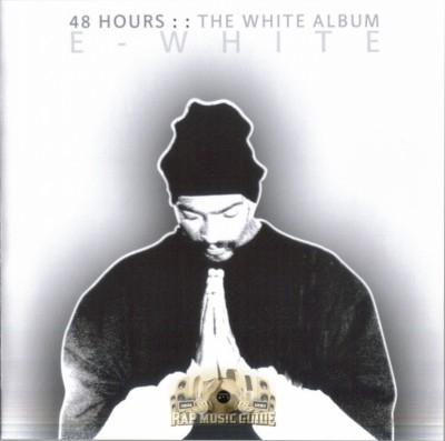 E-White - 48 Hours: The White Album